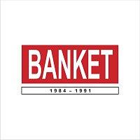 Banket – Banket 1984 - 1991