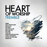 Maranatha! Music – Heart Of Worship - Tremble