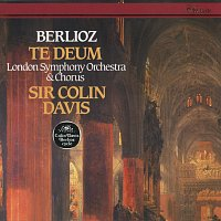Sir Colin Davis, London Symphony Chorus, London Symphony Orchestra – Berlioz: Te Deum