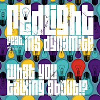 Redlight, Ms Dynamite – What You Talking About!?