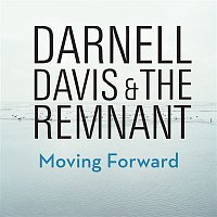 Darnell Davis, The Remnant – Moving Forward