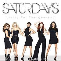 The Saturdays – Living For The Weekend