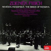 sólisté, Orchestr Národního divadla v Praze/Zdeněk Košler – Fibich: Nevěsta messinská. Scény z opery