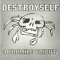 Destroyself – 4 Promile tribut
