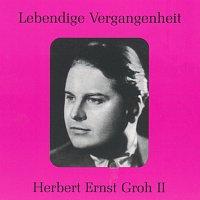 Herbert Ernst Groh – Lebendige Vergangenheit - Herbert Ernst Groh (Vol.2)
