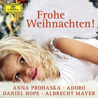 Anna Prohaska, Daniel Hope, Albrecht Mayer, Adoro – Frohe Weihnachten!