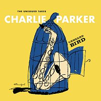 Charlie Parker – Unheard Bird: The Unissued Takes