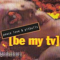 Peace Love & Pitbulls – Be My TV
