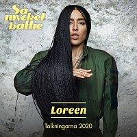 Loreen – Sa mycket battre 2020 - Tolkningarna
