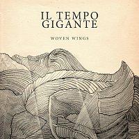 Il Tempo Gigante – Woven Wings [Radio Edit]