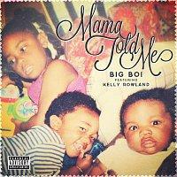 Big Boi, Kelly Rowland – Mama Told Me