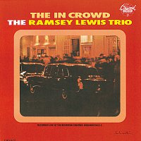 Ramsey Lewis Trio – The In Crowd [Expanded Edition]