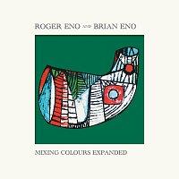 Roger Eno, Brian Eno – Mixing Colours [Expanded]