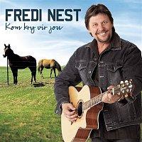 Fredi Nest – Kom Kry Vir Jou