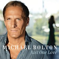 Michael Bolton – Just One Love