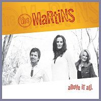 The Martins – Above It All