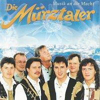 Die Murztaler – Musik an die Macht