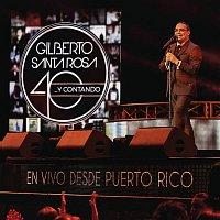Gilberto Santa Rosa – 40... y Contando (En Vivo Desde Puerto Rico)