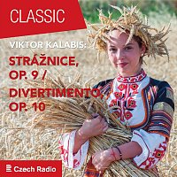 Prague Radio Symphony Orchestra, Czech Wind Quintet – Viktor Kalabis: Strážnice op. 9 / Divertimento op. 10