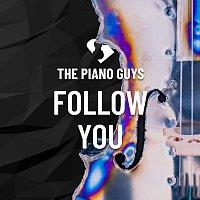 The Piano Guys – Follow You