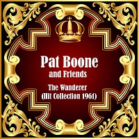 Pat Boone, Friends – The Wanderer - Hit Collection 1961