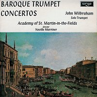 John Wilbraham, Academy of St. Martin in the Fields, Sir Neville Marriner – Baroque Trumpet Concertos