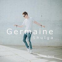 Germaine Shulga – Heartbreak Song