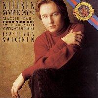 Esa-Pekka Salonen, Swedish Radio Symphony Orchestra, Carl Nielsen – SYMPHONY NO. 5 and MASKARADE Excerpts