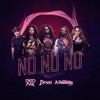 Dalto Max, Donas, Banda A Favorita – No No No