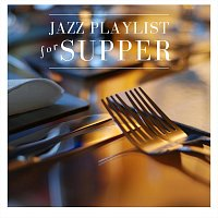 Různí interpreti – Jazz Playlist for Supper
