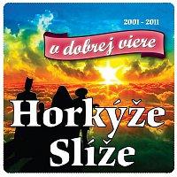 Horkyze Slize – V dobrej viere/Best Of