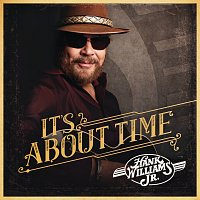 Hank Williams Jr. – It's About Time