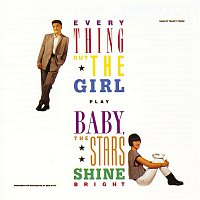 Everything But The Girl – Baby The Stars Shine Bright