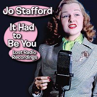 Jo Stafford – It Had to Be You: Lost Radio Recordings