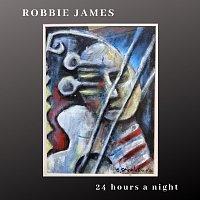 Robbie James – 24 Hours A Night