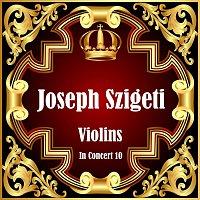 Joseph Szigeti – Violins In Concert 10