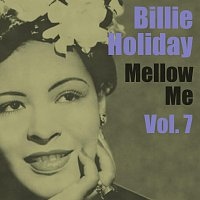 Billie Holiday, Billie Holliday – Mellow Me Vol.  7