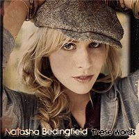 Natasha Bedingfield – These Words (I Love You, I Love You)