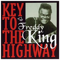 Freddy King – Key To The Highway