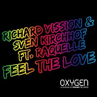 Richard Vission & Sven Kirchhof – Feel The Love (feat. Raquelle)