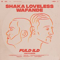 Shaka Loveless, Wafande – Fuld Ild