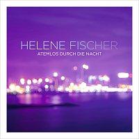 Helene Fischer – Atemlos durch die Nacht [The Radio Mixes]