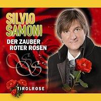 Silvio SAMONI – Der Zauber roter Rosen - Tirolrose
