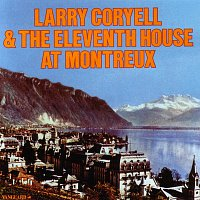 Larry Coryell – Larry Coryell & The Eleventh House At Montreaux