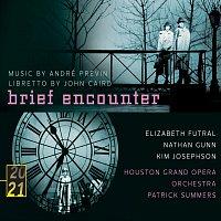 Elizabeth Futral, Nathan Gunn, Kim Josephson, Houston Grand Opera Orchestra – Previn: Brief Encounter