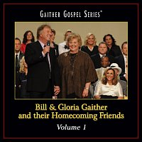 Bill & Gloria Gaither – Bill & Gloria Gaither And Their Homecoming Friends