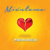 Mariah Angeliq – Miénteme