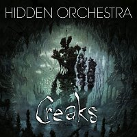Hidden Orchestra – Creaks Soundtrack