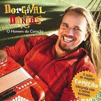 Dorgival Dantas – O Homem Do Coracao
