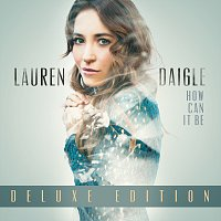 Lauren Daigle – How Can It Be [Deluxe Edition]